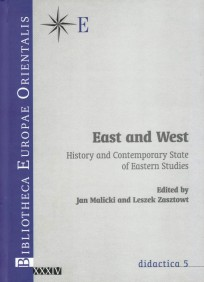 East and West. History and Contemporary State of Eastern Studies, red. L. Zasztowt, Jan Malicki, t. XXXIV - didactica 5, Warszawa 2009