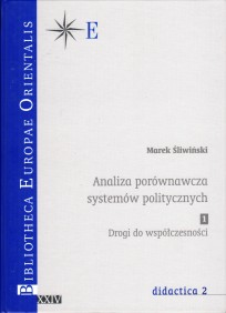 Marek Śliwiński, Analiza porównawcza systemów politycznych t. 1, Drogi do współczesności, t. XXIV - didactica 2, Warszawa 2005
