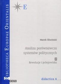 Marek Śliwiński, Analiza systemów politycznych, t. 2 Rewolucje i pobojowiska, t. XXIX - didactica 4, Warszawa 2008